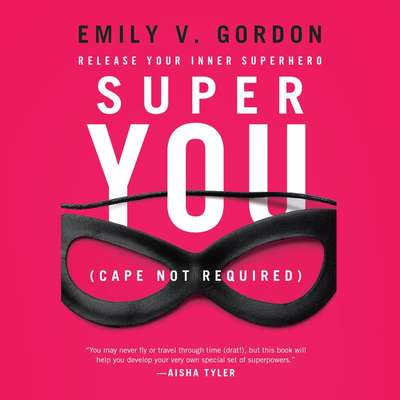 Super You: Release Your Inner Superhero Audiobook, by Emily V. Gordon