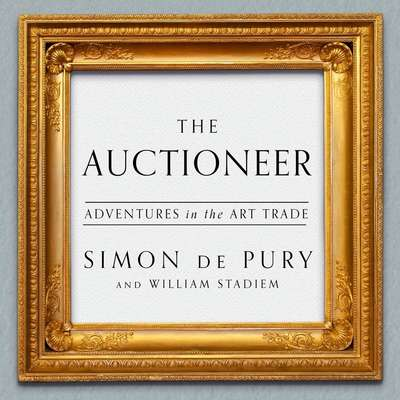 The Auctioneer: Adventures in the Art Trade Audiobook, by Simon de Pury