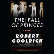 The Fall of Princes Audiobook, by Robert Goolrick