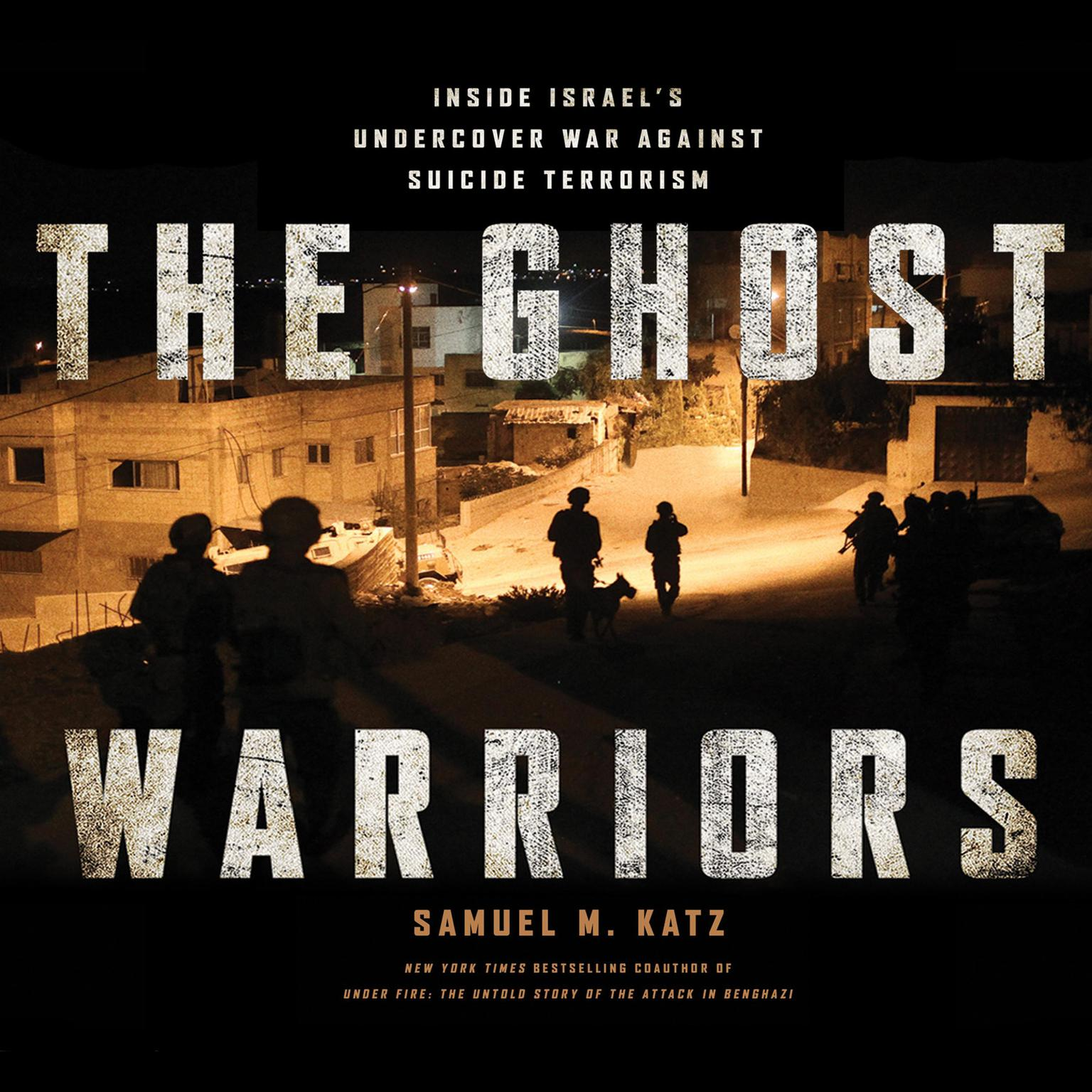 Printable The Ghost Warriors: Inside Israe's Undercover War Against Suicide Terrorism Audiobook Cover Art