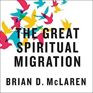 Printable The Great Spiritual Migration: How the World's Largest Religion Is Seeking a Better Way to Be Christian Audiobook Cover Art