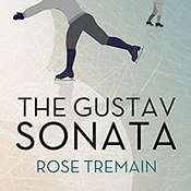 The Gustav Sonata: A Novel Audiobook, by Rose Tremain