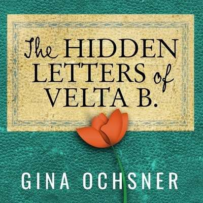 The Hidden Letters of Velta B. Audiobook, by Gina Ochsner