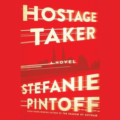 The Hostage Taker Audiobook, by Stefanie Pintoff