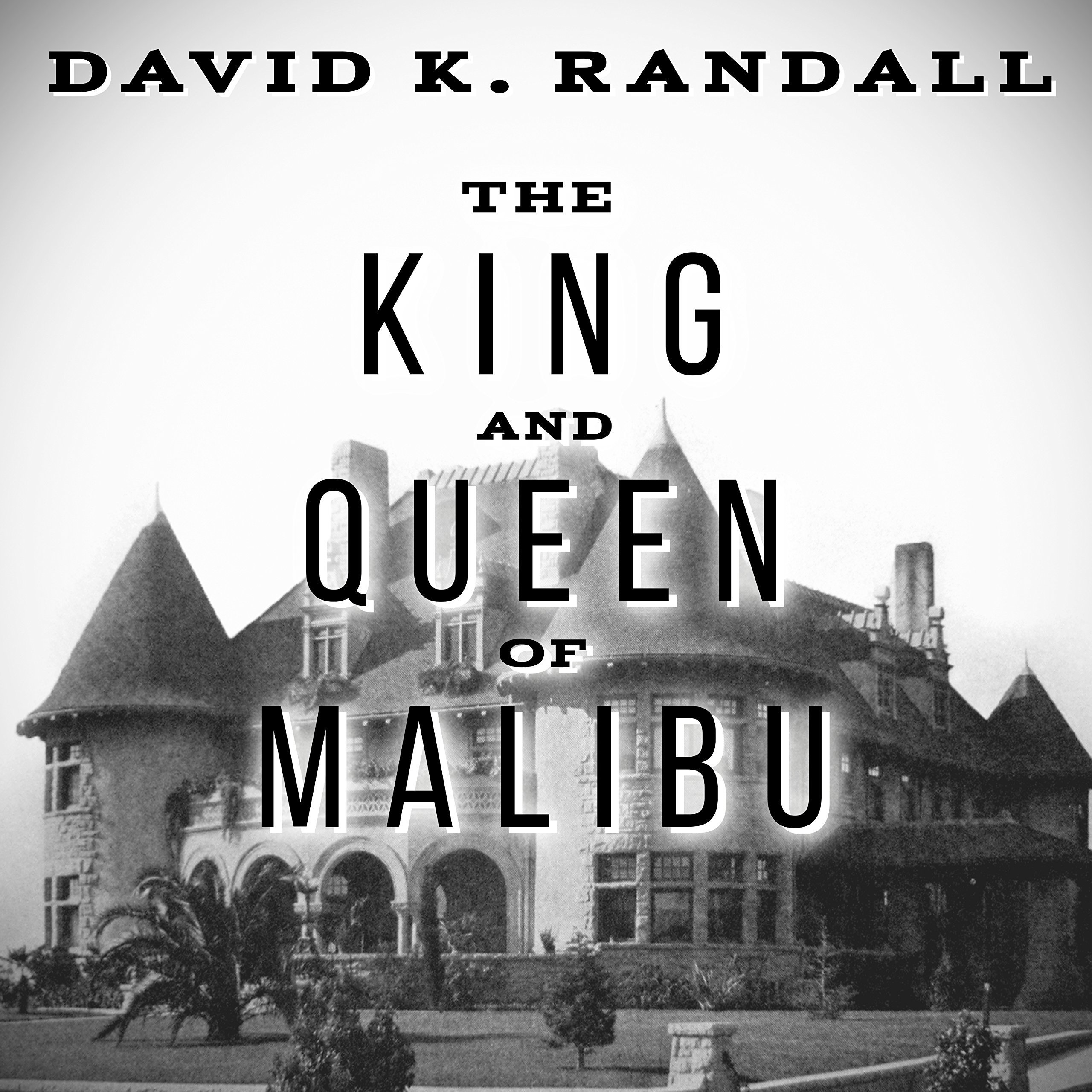 Printable The King and Queen of Malibu: The True Story of the Battle for Paradise Audiobook Cover Art