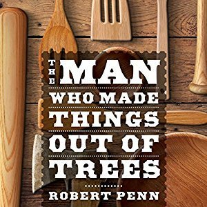 Printable The Man Who Made Things Out of Trees Audiobook Cover Art