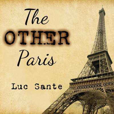 The Other Paris Audiobook, by Luc Sante