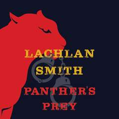The Panthers Prey Audiobook, by Lachlan Smith