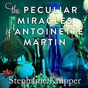 Printable The Peculiar Miracles of Antoinette Martin Audiobook Cover Art