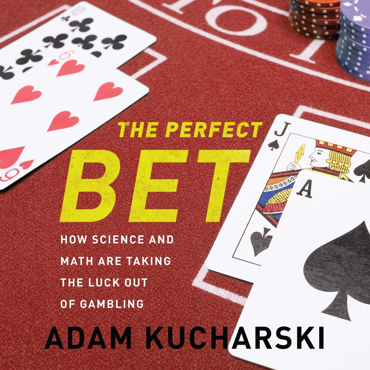 Printable The Perfect Bet: How Science and Math Are Taking the Luck Out of Gambling Audiobook Cover Art