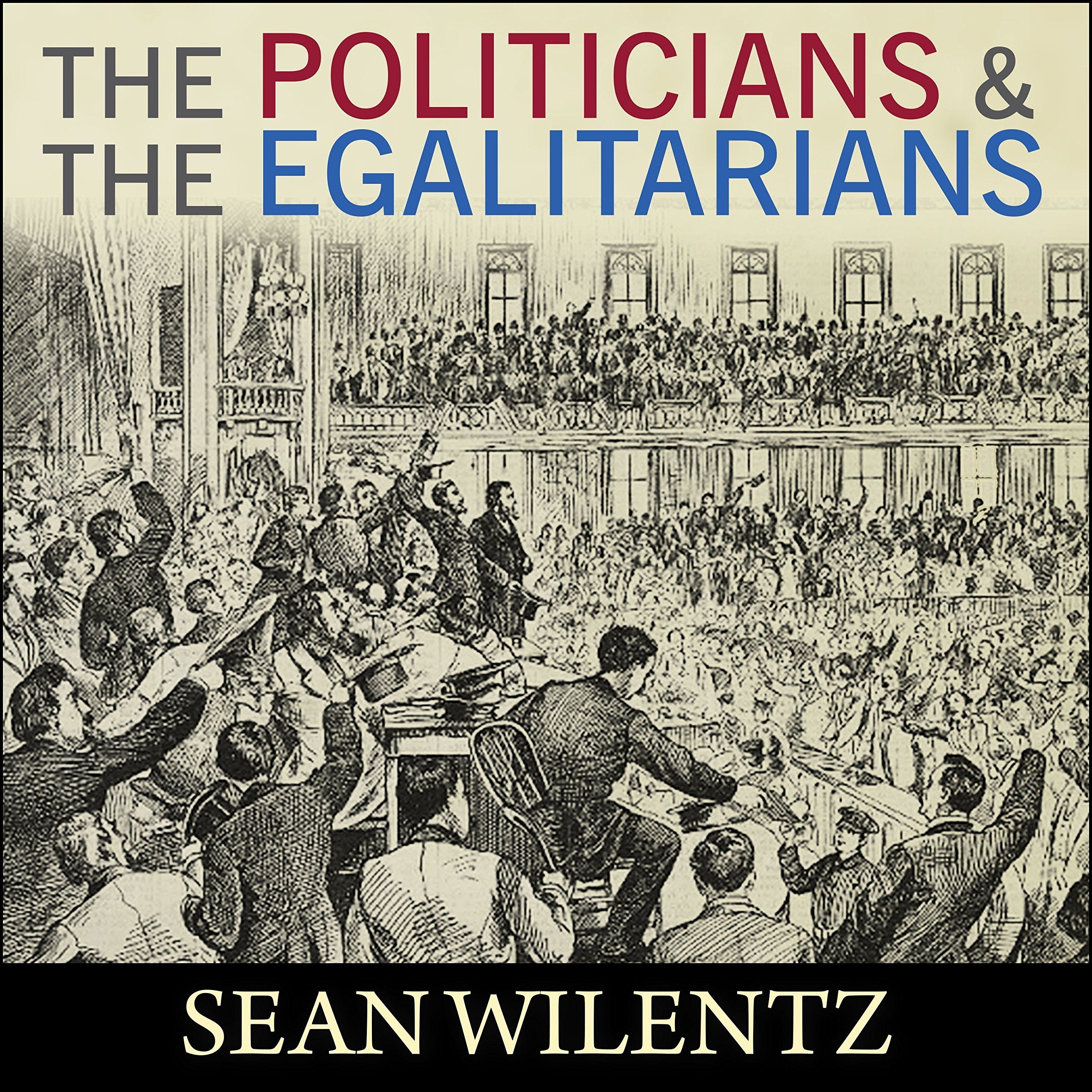Printable The Politicians and the Egalitarians: The Hidden History of American Politics Audiobook Cover Art