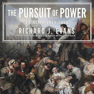 Printable The Pursuit of Power: Europe: 1815-1914 Audiobook Cover Art