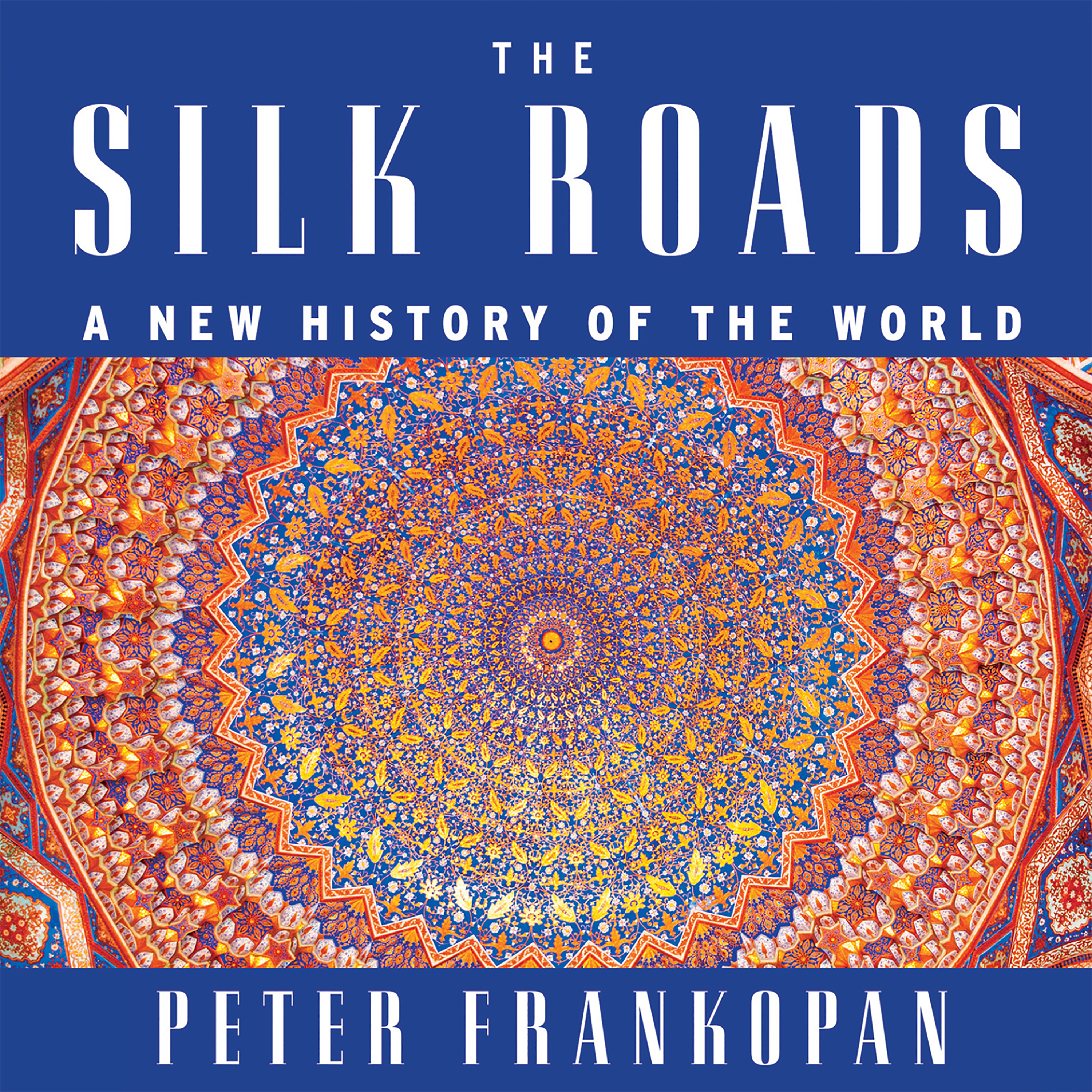 Printable The Silk Roads: A New History of the World Audiobook Cover Art