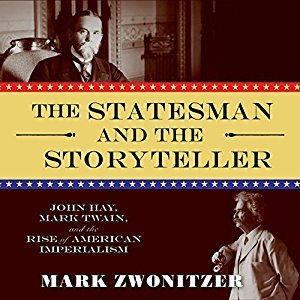Printable The Statesman and the Storyteller: John Hay, Mark Twain, and the Rise of American Imperialism Audiobook Cover Art