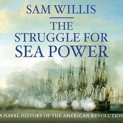Printable The Struggle for Sea Power: Naval History of the American Revolution Audiobook Cover Art