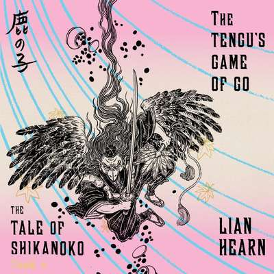 The Tengus Game of Go Audiobook, by Lian Hearn