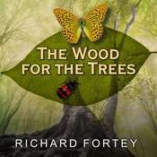 The Wood for the Trees: One Mans Long View of Nature Audiobook, by Richard Fortey
