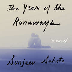 The Year of the Runaways Audiobook, by Sunjeev Sahota