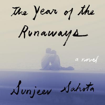The Year of the Runaways Audiobook, by Sunjeev Sahota
