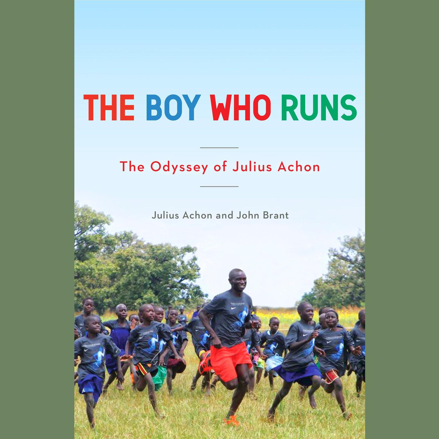 Printable The Boy Who Runs: The Odyssey of Julius Achon Audiobook Cover Art