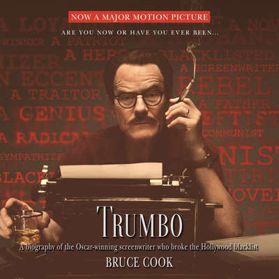 Trumbo: A Biography of the Oscar-winning Screenwriter Who Broke the Hollywood Blacklist Audiobook, by Bruce Cook