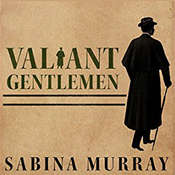 Valiant Gentlemen: A Novel Audiobook, by Sabina Murray