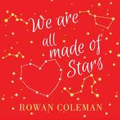 We Are All Made of Stars: A Novel Audiobook, by Rowan Coleman