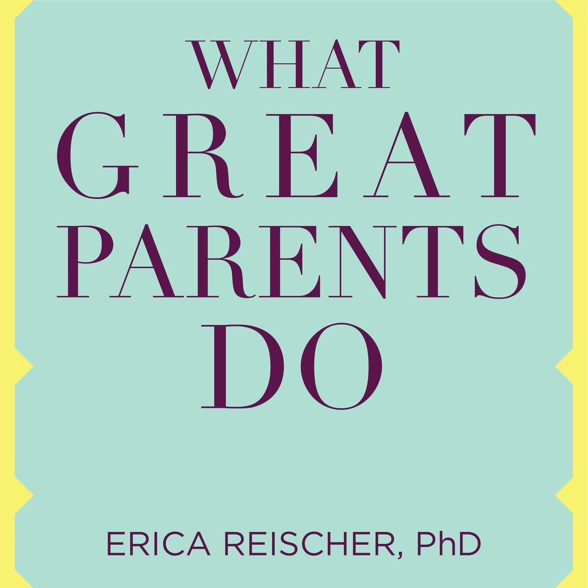 Printable What Great Parents Do: 75 Simple Strategies for Raising Kids Who Thrive Audiobook Cover Art