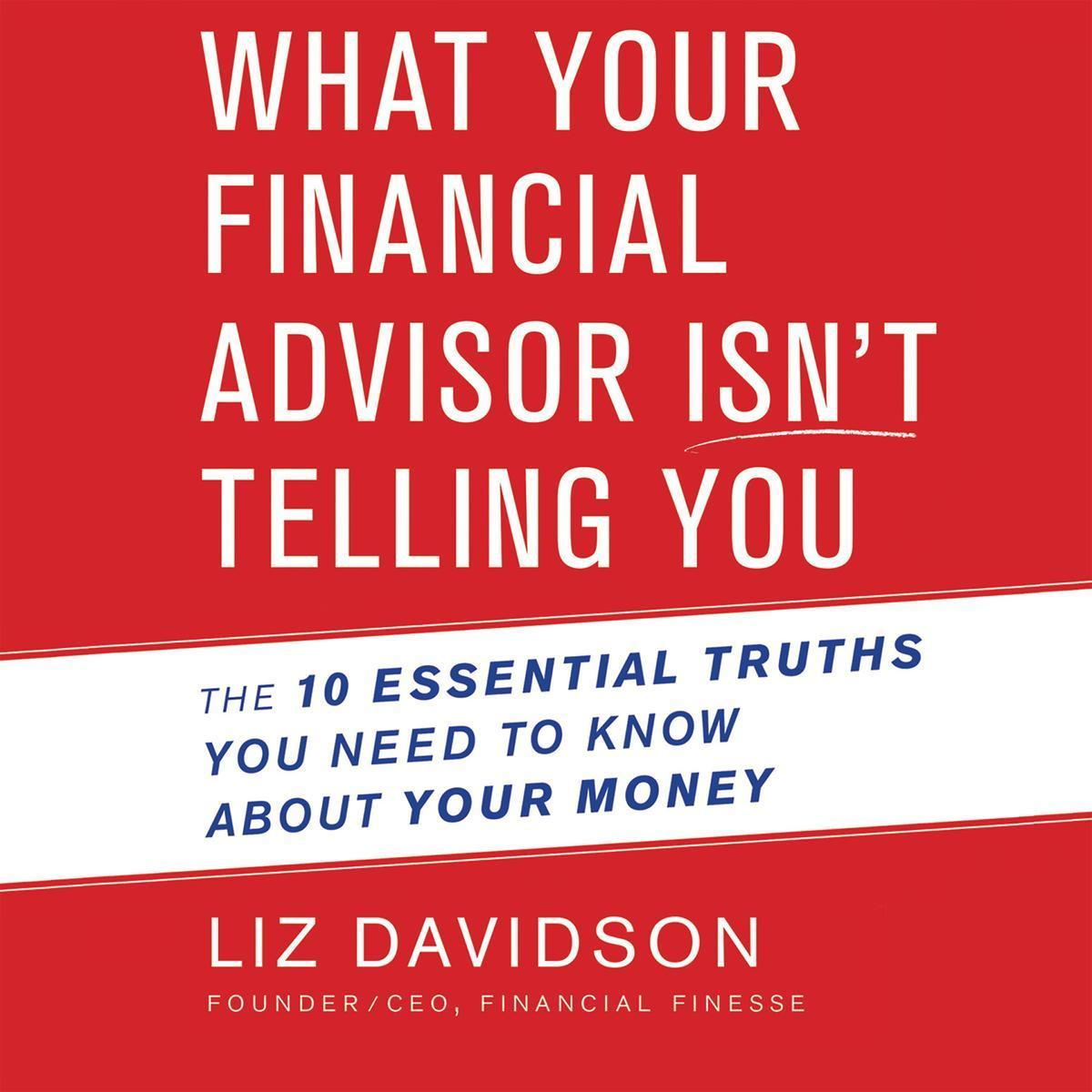 Printable What Your Financial Advisor Isn't Telling You: The 10 Essential Truths You Need to Know About Your Money Audiobook Cover Art