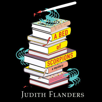 A Bed of Scorpions Audiobook, by Judith Flanders