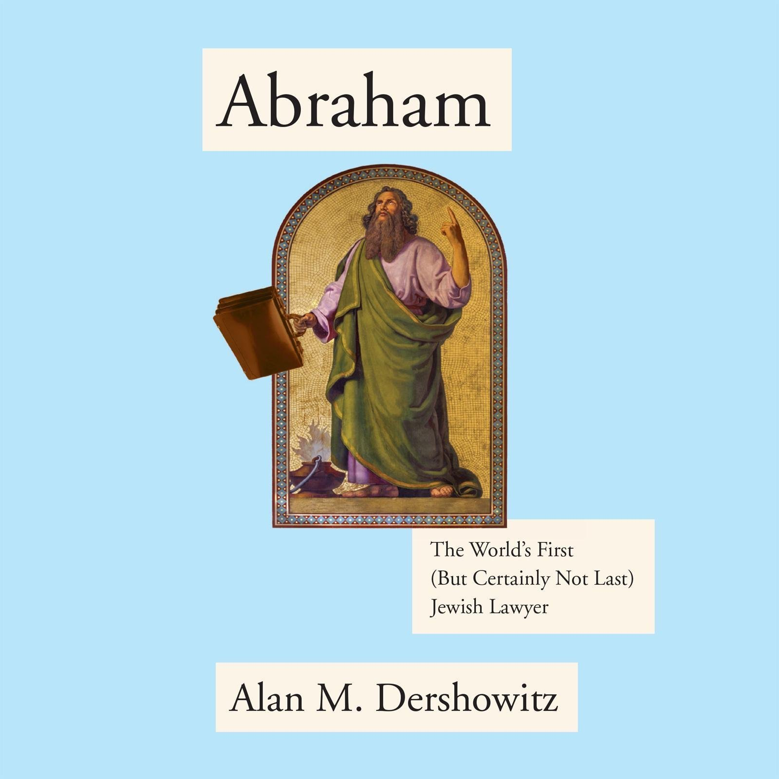 Printable Abraham: The World's First (But Certainly Not Last) Jewish Lawyer Audiobook Cover Art