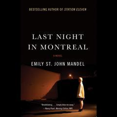 Last Night in Montreal Audiobook, by Emily St. John Mandel