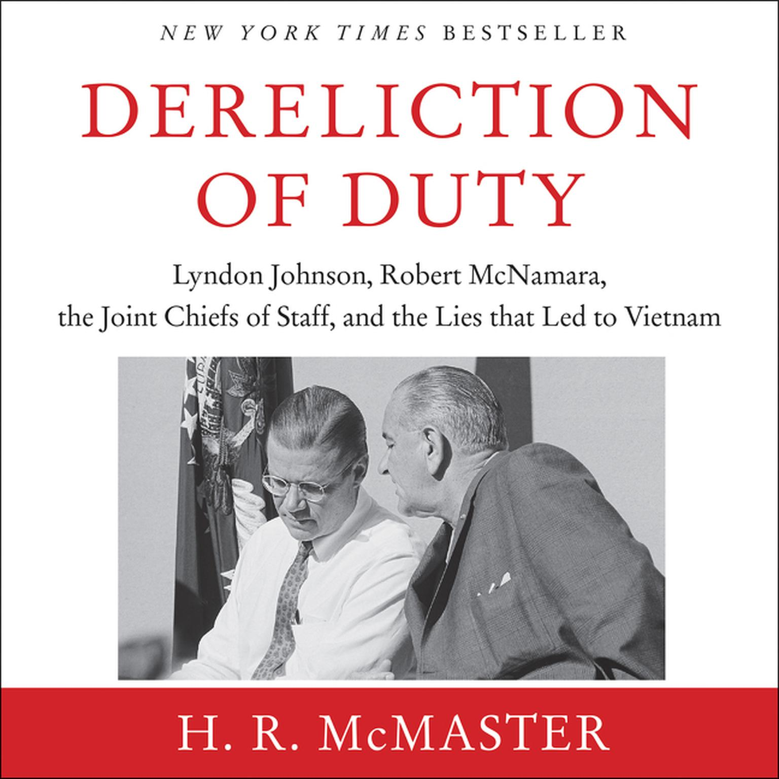 Printable Dereliction of Duty: Johnson, McNamara, the Joint Chiefs of Staff, and the Lies That Led to Vietnam Audiobook Cover Art