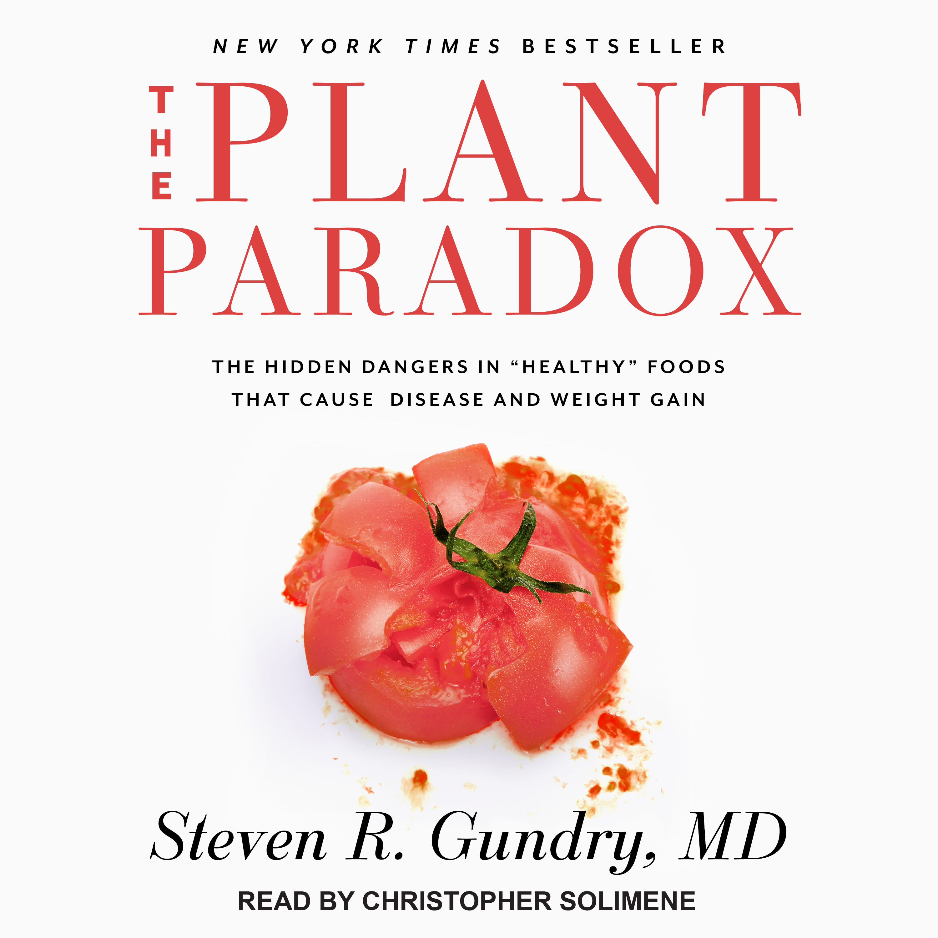Printable The Plant Paradox: The Hidden Dangers in 'Healthy' Foods That Cause Disease and Weight Gain Audiobook Cover Art
