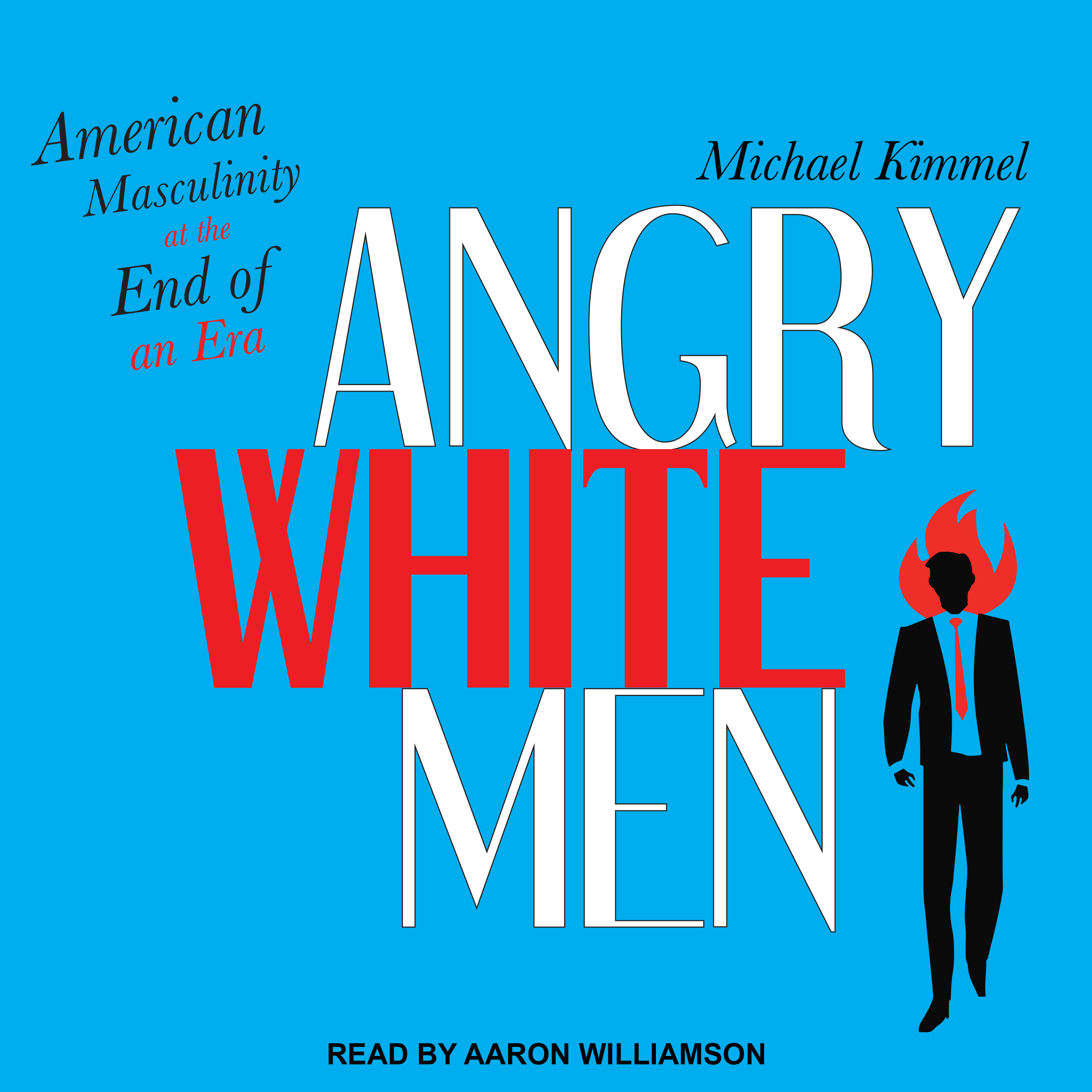 Printable Angry White Men: American Masculinity at the End of an Era Audiobook Cover Art