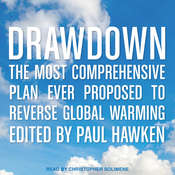 Drawdown: The Most Comprehensive Plan Ever Proposed to Reverse Global Warming Audiobook, by Various Contributors, Paul Hawken