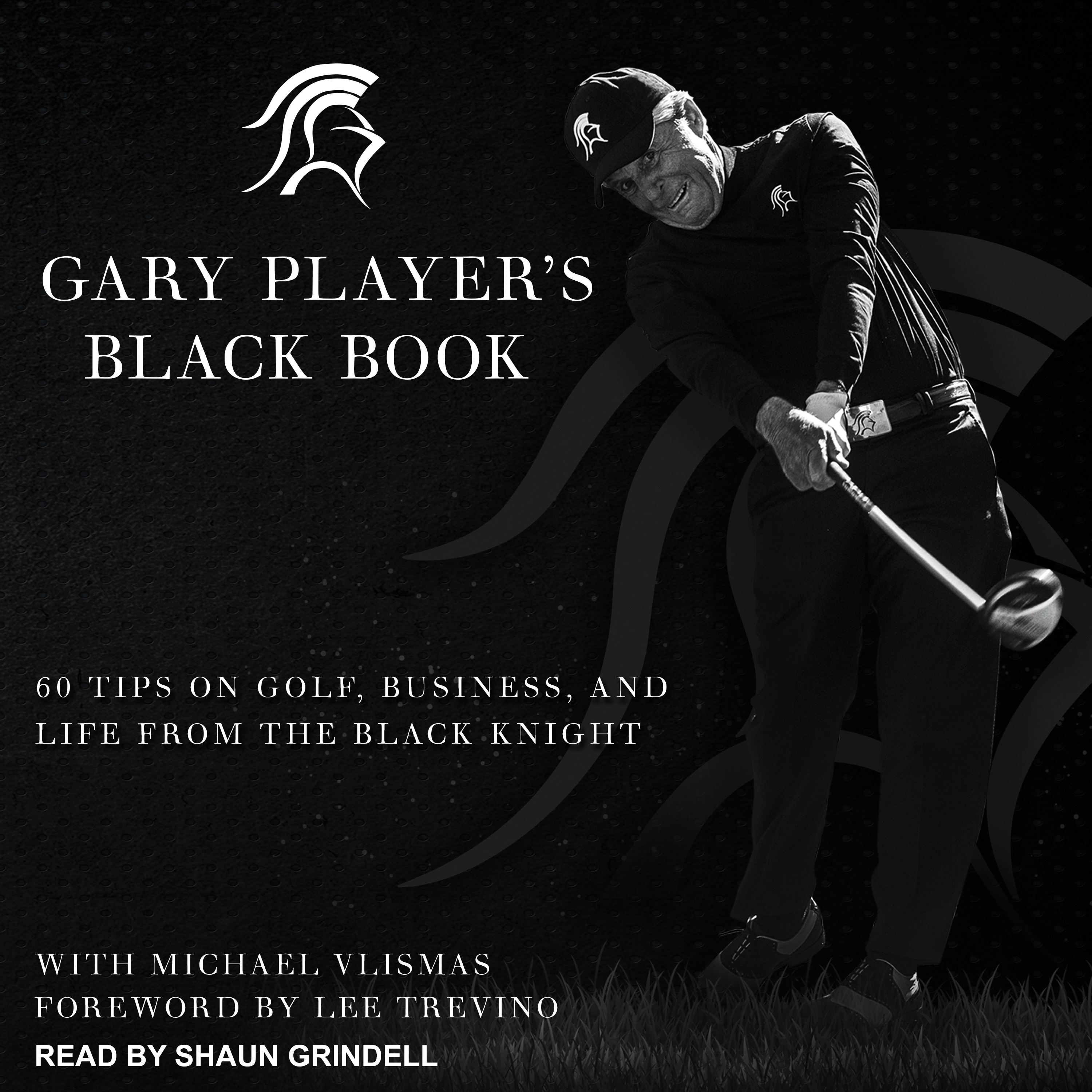 Printable Gary Player's Black Book: 60 Tips on Golf, Business, and Life from the Black Knight Audiobook Cover Art
