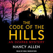 The Code of the Hills: An Ozarks Mystery Audiobook, by Nancy Allen