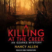 A Killing at the Creek: An Ozarks Mystery Audiobook, by Nancy Allen