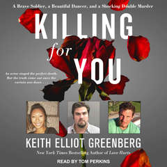 Killing for You: A Brave Soldier, a Beautiful Dancer, and a Shocking Double Murder Audiobook, by Keith Elliot Greenberg