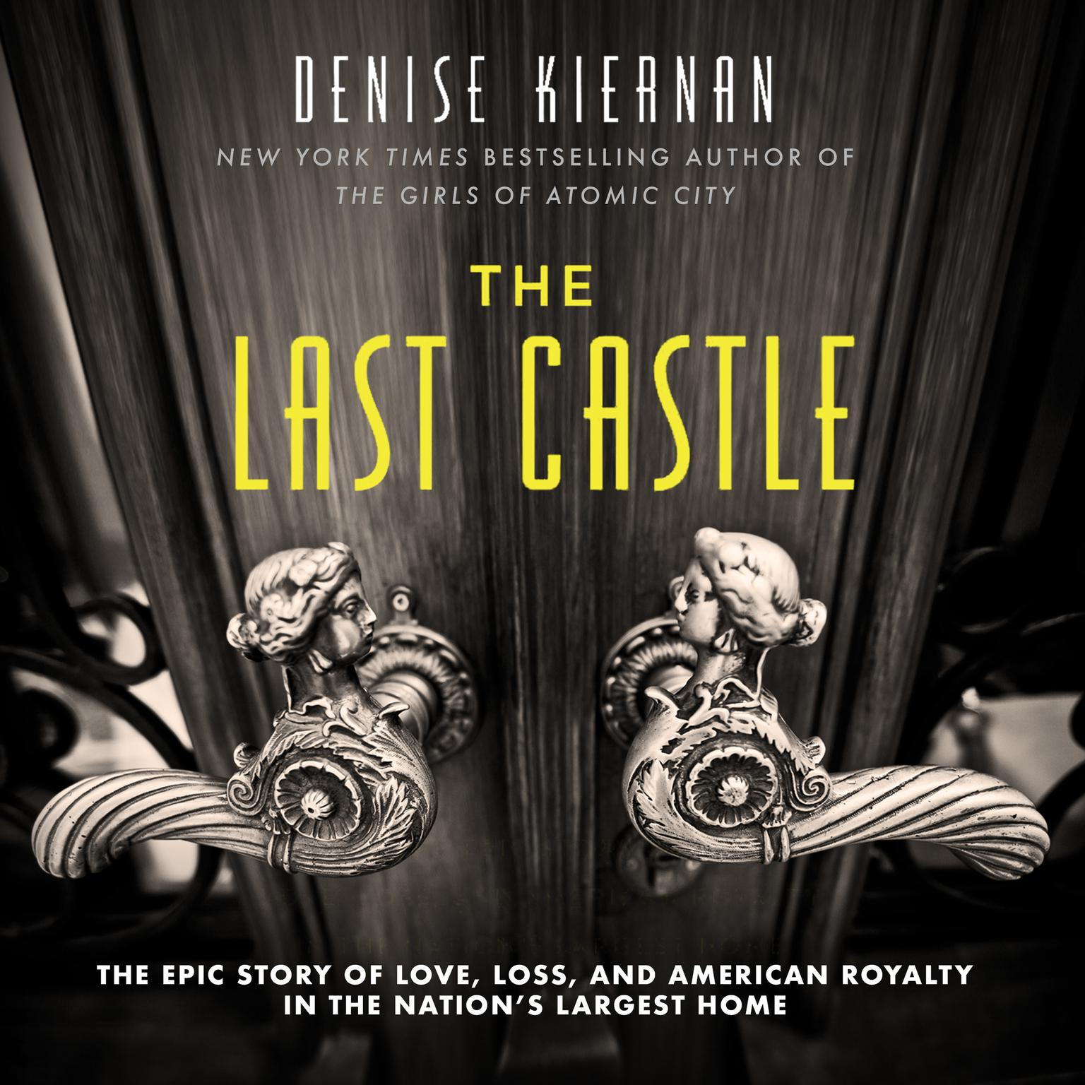 Printable The Last Castle: The Epic Story of Love, Loss, and American Royalty in the Nation's Largest Home Audiobook Cover Art