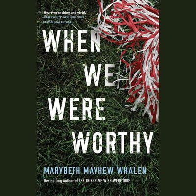 When We Were Worthy Audiobook, by Marybeth Mayhew Whalen