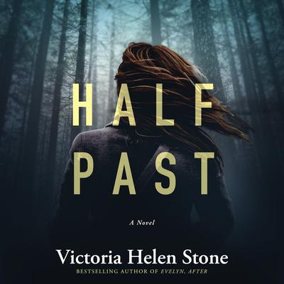 Half Past: A Novel Audiobook, by Victoria Helen Stone