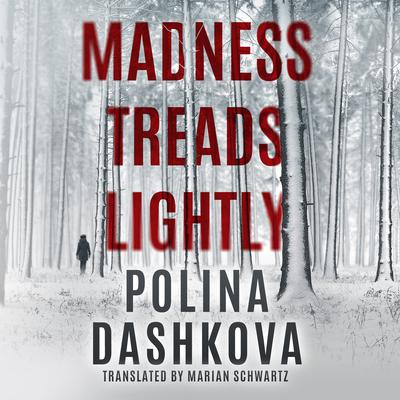 Madness Treads Lightly Audiobook, by Polina Dashkova