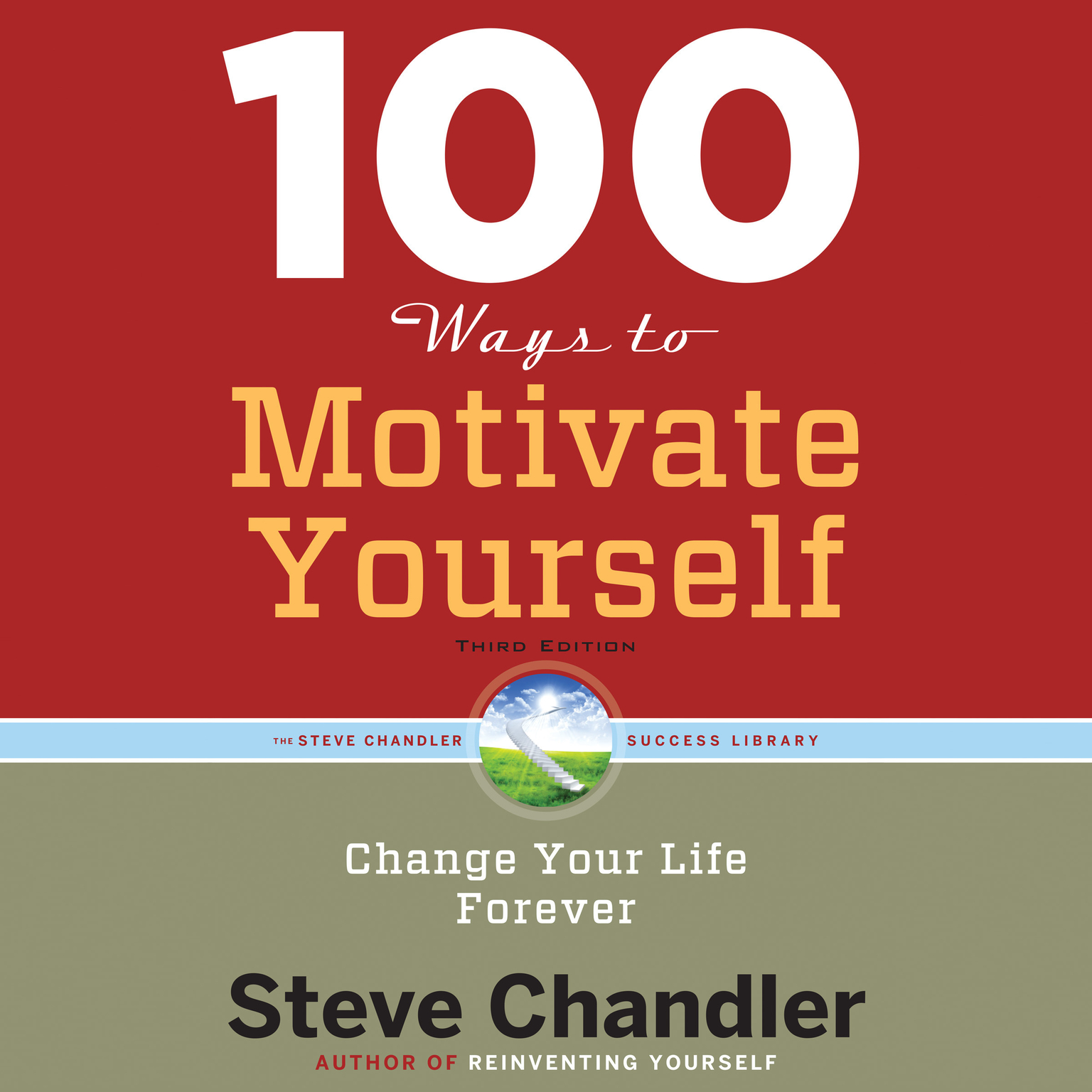 100 Ways to Motivate Yourself, Third Edition: Change Your Life Forever  Audiobook, by