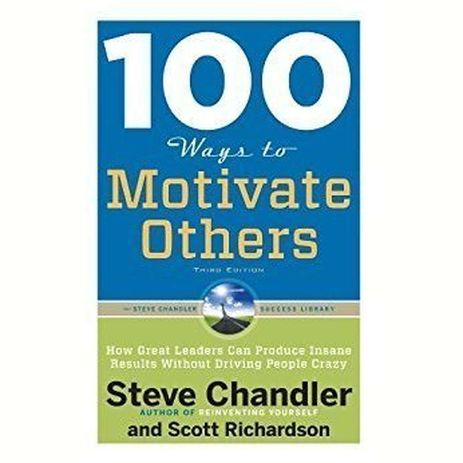 Printable 100 Ways to Motivate Others, Third Edition: How Great Leaders Can Produce Insane Results Without Driving People Crazy Audiobook Cover Art