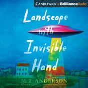Landscape with Invisible Hand, by M. T. Anderson