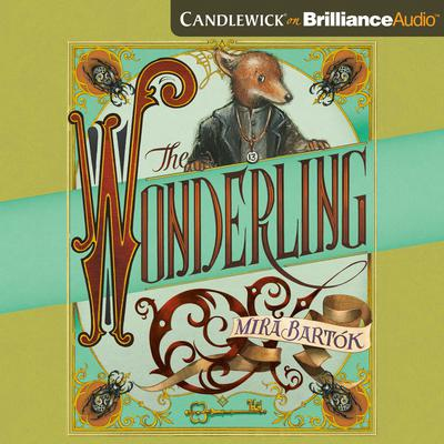 The Wonderling Audiobook, by Mira Bartók