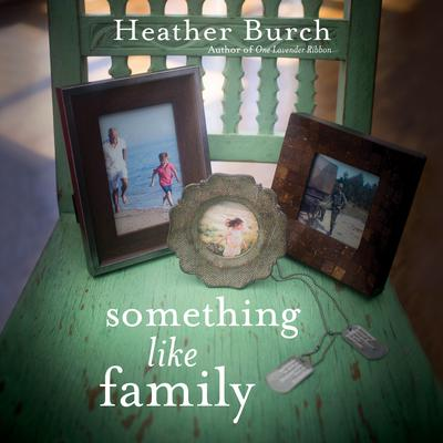 Something Like Family Audiobook, by Heather Burch