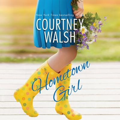 Hometown Girl Audiobook, by Courtney Walsh